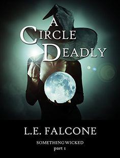 A Circle Deadly (Something Wicked Book 1) by L.E. Falcone http://www.amazon.com/dp/B00PSQCWL6/ref=cm_sw_r_pi_dp_9NNQvb1WVYWDX
