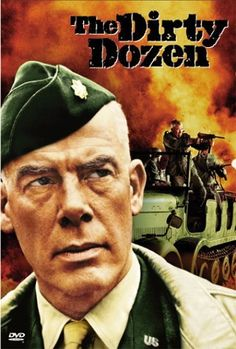 The Dirty Dozen (1967) Great movie! A US Army Major is assigned a dozen convicted murderers to train and lead them into a mass assassination mission of German officers in World War II.   Lee Marvin, Ernest Borgnine, Charles Bronson...2a