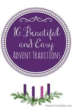 16 Beautiful and Easy Advent Traditions www.thewhitfordlife.com