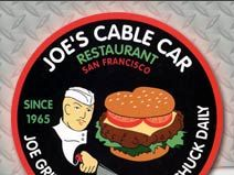Joe's Cable Car Burger: One of the best burgers in town, plus they have beer! Like dining back in the 50's without the prices. (Alas, it is no more )