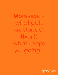 Motivation is what gets you started. Habit is what keeps you going #inspiration #motivational #quote
