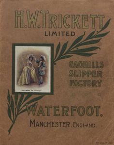 H.W. Trickett Limited. Gaghills slipper factory, 1906. Metropolitan Museum of Art (New York, N.Y.). Thomas J. Watson Library. Trade Catalogs.