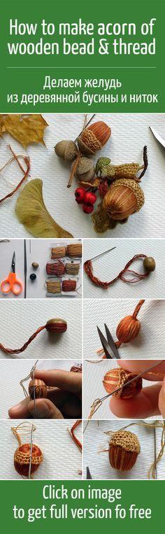 Делаем осенний желудь: оплетаем деревянную бусину / How to make acorn of wooden bead and thread DIY, tutorial