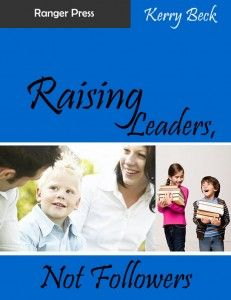 Save 50% this week on Raising Leaders Not Followers | HowToHomeschoolMyChild.com