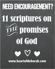 11 Scriptures on the Promises of God - Includes free printable to help with scripture memorization Heart of Deborah #scripture #promisesofgod #encouragement