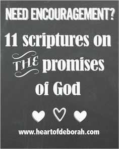 11 Scriptures on the Promises of God - Includes free printable to help with scripture memorization Heart of Deborah #scripture #promisesofgod #encouragement