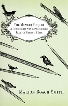 Sounds like a good resource: How to Write Memoir Without Exercises or Prompts or Any Silly Tricks by Marion Roach