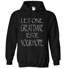 LET ONE GREAT DANE RESTORE YOUR HOPE - #tie dye shirt #pink sweater. PURCHASE NOW => https://www.sunfrog.com/Pets/LET-ONE-GREAT-DANE-RESTORE-YOUR-HOPE-Black-Hoodie.html?68278