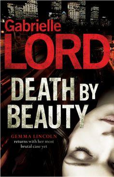 Death By Beauty by Gabrielle Lord    Order on JBO: https://www.bennett.com.au/secure/JBO5/QuickSearch.aspx?Search=9780733627309=ISBN