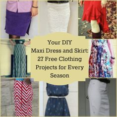 Your DIY Maxi Dress and Skirt: 27 Free Clothing Projects for Every Season - Whether you need a free dress pattern for a full wardrobe makeover or you need an easy skirt pattern to complement that cute new blouse, this roundup of free clothing projects has you covered.