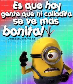 Es que hay gente que ni calladita es mas bonita Spanish Humor, Spanish Quotes, Mexicans Be Like, Qoutes, Funny Quotes, Minions Love, Laugh Out Loud, Thoughts, Motivation