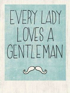 Rule #1 : be a gentleman. Rule #2 : We don't talk about being a gentleman.