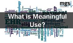 What is meaningful use? CMS Extended deadlines and more.