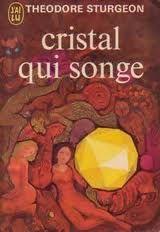 Critiques, citations, extraits de Cristal qui songe de Theodore Sturgeon. Lorsque j'ai vu ce livre à la librairie, mes yeux s'émerveillent et je...