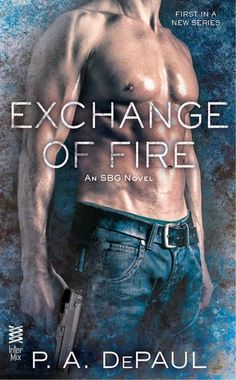 Smitten with Reading: Exchange of Fire by P.A. DePaul