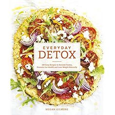 Everyday Detox: 100 Easy Recipes to Remove Toxins, Promote Gut Health and Lose Weight Naturally -- You can find more details by visiting the image link.