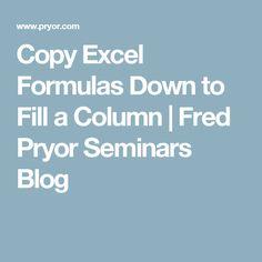 Copy Excel Formulas Down to Fill a Column | Fred Pryor Seminars Blog