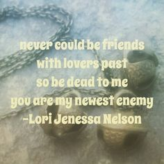 Poetry quote, breakups. Lori Jenessa Nelson. Will be in As I Write to You.