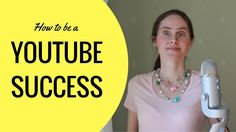 How to Grow Your Channel – Be a YouTube Success