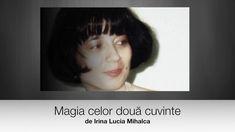 IRINA LUCIA MIHALCA - Magia celor două cuvinte Youtube, Magick, Youtubers, Youtube Movies