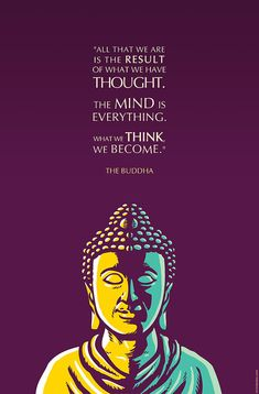 buddha-quote-the-mind-is-everything-elvin-dantes.jpg (592×900)