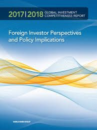 Global Investment Competitiveness Report 2017/2018: Foreign Investor Perspectives and Policy Implications (EBOOK) FULL TEXT: https://doi.org/10.1596/978-1-4648-1175-3