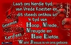Geseënde Kersfees Christmas Card Messages, Christmas Quotes, Christmas Wishes, Christmas And New Year, Christmas Time, Christmas Cards, Christmas Decor, Afrikaanse Quotes, Whatsapp Message