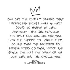 She was a queen of her own life
