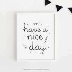 Printable nursery art Have a nice day quotes wall by ARTsopoomc