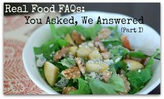 Real Food FAQs: You Asked, We Answered (Part I)