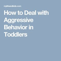 How to Deal with Aggressive Behavior in Toddlers