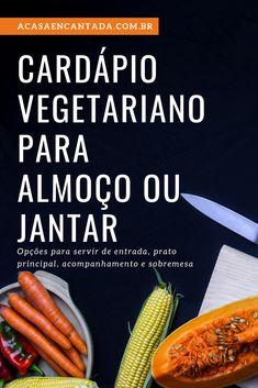 Cardápio Vegetariano para Almoço ou Jantar Vegetarian menu for lunch or dinner Vegetarian Lifestyle, Going Vegetarian, Vegetarian Lunch, Going Vegan, Veggie Recipes Healthy, Go Veggie, Veg Recipes, Vegetarian Recipes, Menu Vegetariano