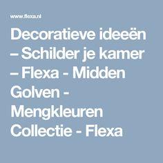 Decoratieve ideeën – Schilder je kamer – Flexa - Midden Golven - Mengkleuren Collectie - Flexa