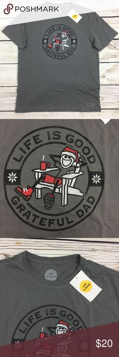 NWT Life is Good Grateful Dad Gray T-shirt New with tags cool T-shirt for your dad that he can wear while barbecuing. Or he can just wear around will be your dad. Life Is Good Shirts Tees - Short Sleeve