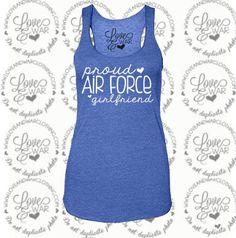LOVEANDWARCLOTHING - Proud Air Force girlfriend tank top, $26.95 (http://www.loveandwarclothing.com/proud-air-force-girlfriend-tank-top/) #loveandwarclothing #milso