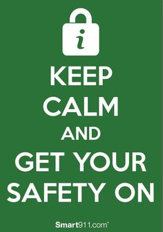 Keep Calm ... ... and get your safety on with profiling yourself / your household's loved ones with Smart911 at http://smart911.com.  Done.  You?