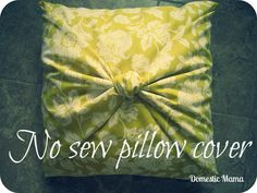Tales of a Domestic Mama: DIY No Sew Pillow Cover