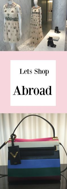 Come shopping abroad! Read how it can be fun and exciting! #Shoppingabroad #Shopping #Designerbags #Designerclothes #Purse #Bag #Europe