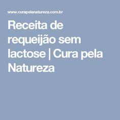Receita de requeijão sem lactose | Cura pela Natureza
