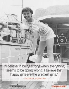"""""""I believe in being strong when everything seems to be going wrong. I believe that happy girls are the prettiness girls"""" -audrey hepburn Audrey Hepburn Quotes, Audrey Hepburn Style, Marie Claire, Celebration Quotes, Happy Girls, Quotable Quotes, Movie Quotes, Best Quotes, Famous Quotes"""