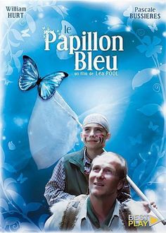 Le Papillon bleu est un film québécois réalisé par Léa Pool (2004), mettant en vedette Marc Donato, Pascal Bussières et William Hurt. Wikipédia (Ici Artv / Août 2014)