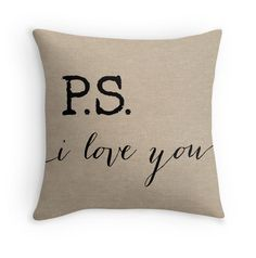 PS I love you quote on a Faux Burlap Decorative Throw Pillow Cover, Pillow with Words, Christmas Gift, Valentines Day by mallorylynndecor on Etsy https://www.etsy.com/listing/216999874/ps-i-love-you-quote-on-a-faux-burlap
