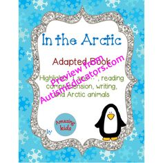 """In the Arctic – Adapted Book - In the Arctic – Adapted Book is designed to help students learn to read commonly used words especially """"I see"""", reading comprehension, writing skills, and Arctic animals. This interactive book requires some prep work, but then the materials can be used for multiple lessons. The activities are especially designed for students with special needs but would also be helpful for all students who are are beginning to read or struggle a little with reading…"""