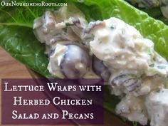 Lettuce wraps chicken salad - finally, a truly good, whole food chicken salad recipe!