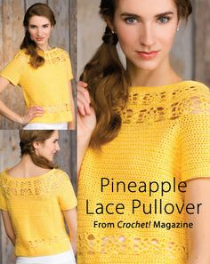 Pineapple Lace Pullover from the Summer 2014 issue of Crochet! Magazine. Order a digital copy here: http://www.anniescatalog.com/detail.html?code=AM22155