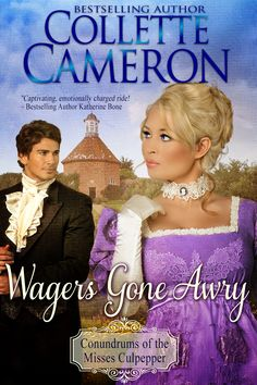 Wagers Gone Awry Conundrums of the Misses Culpepper Book 1 Coming March 2015 from Blue Rose Romance in conjunction with Windtree Press Meet Brooke Culpepper and Heath, Earl of Ravensdale in this witty Regency Historical http://www.amazon.com/Wagers-Gone-Conundrums-Misses-Culpepper-ebook/dp/B00UQVRATC