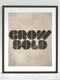 Grow Bold  8x10 Art Print / Typographic by sunnychampagne on Etsy, $18.00