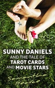 Sunny Daniels and the Tale of Tarot Cards and Movie Stars by Samantha Pearce. http://mereadalot.com/2013/05/04/sunny-daniels-and-the-tale-of-tarot-cards-and-movie-stars/