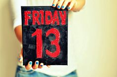 These people fell victim to the curse of Friday the 13th.