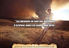 «Les épreuves ne sont pas destinées à te briser, mais à te rendre plus forte» Me cache t'il des choses? Un voyant vous répond gratuitement:  01.75.75.30.78             http://monvoyantperso.com/quote/view/500/les-epreuves-de-la-vie/